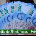 [Crédito de 25 mil pesos - México]